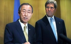 UN Secretary General Ban Ki moon and John Kerry - your call!