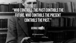 georgeorwellquote-george-orwell-who-controls-the-past-controls-the-future-50523